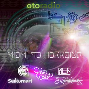 OTO Radio - Miami to Hokkaido vol.2 [aired 11.10.2017]