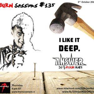 BURN Sessions DEEP House #135 - DJ ARJUN NAIR Oct 2013