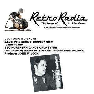 PETE BRADY'S SATURDAY NIGHT - BBC RADIO 2 - 3-6-1972