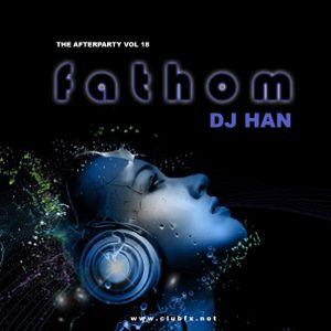 DJ Han - The Afterparty Vol 18: Fathom (2017)