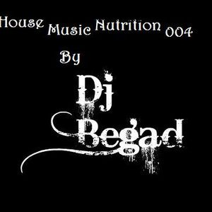 House Music Nutrition 004 ( REPLAYED 002 ) - Dj Begad