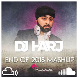 End Of 2018 Mashup - DJ Harj Matharu