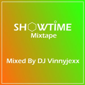 Showtime Mixtape - Mixed By DJ Vinnyjexx