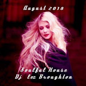 Soulful House dj Lez Broughton August 2018
