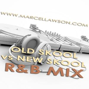OLD SKOOL VS NEW SKOOL R&B MIX