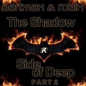 The Shadow Side of Deep - Part 2