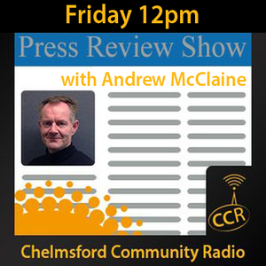 Press Review Show - @CCRPressReview - Andrew McClaine - 03/07/15 - Chelmsford Community Radio