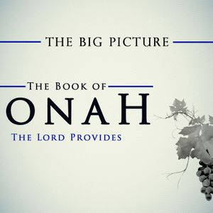 THE BIG PICTURE: JONAH