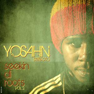 Yosahn Selecta - Seekin di Roots Vol.2