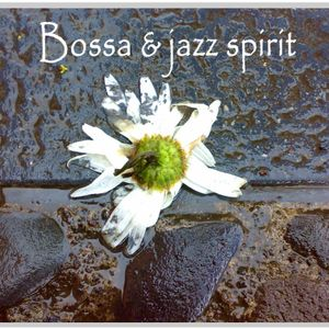 Bossa & Jazz spirit #7/1