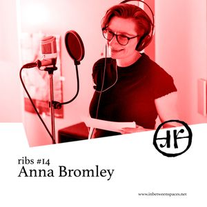 ribs #14 - Anna Bromley