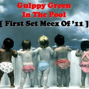 ♪ Gulppy Green In The Pool [First Set Meex Of '11] ♪