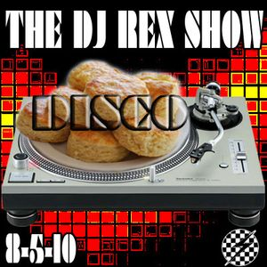 THE DJ REX SHOW Late 70s Early 80s Disco