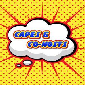 Capes & Co-Hosts! Episode 22