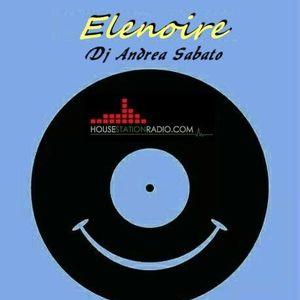 ELENOIRE Dj Andrea Sabato live on HOUSE STATION RADIO 08.07.17