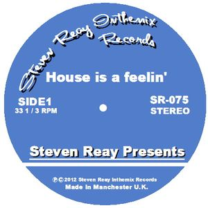 Steven Reay Presents, House is a feelin' SR075