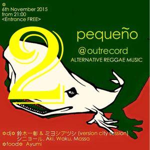 Live Mix at pequeno OUTRECORDS(Atsushi Miyoshi) Vol,2 2015.11.06.Fri
