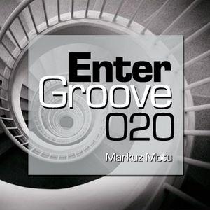 Markuz Motu - Enter Groove Episode 020 (October 13 2013)