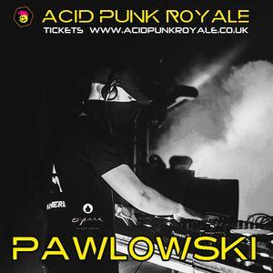 Pawlowski - Acid Punk Royale 2019 Promo Mix