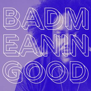 Badmeaningood - BMG055