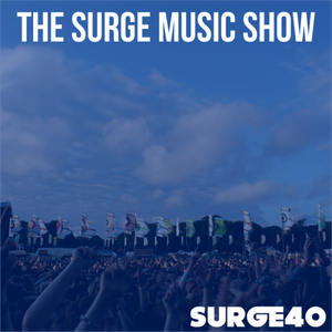 The Surge Music Show Podcast Monday 8th February 9pm