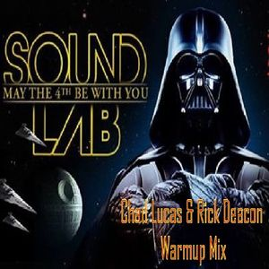 Chad Lucas & Rick Deacon - May The 4th Be With You Warmup Set