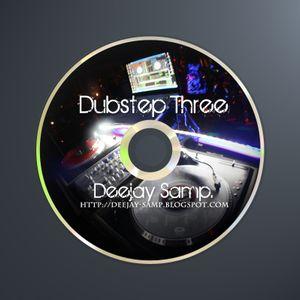 Dubstep Three [DeejaY Samp]