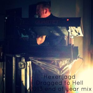 Hexenjagd - Dragged to Hell 2013 end of year mix