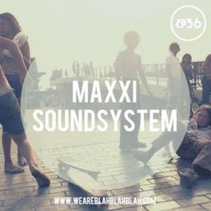 Maxxi Soundsystem - BlahBlahBlah Podcast - Sept 2011