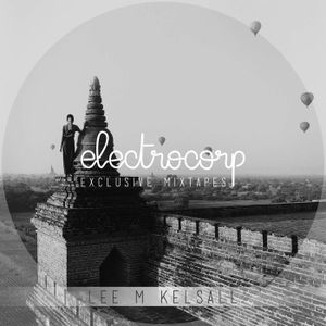 Lee M Kelsall - Electrocorp Mixtape #11