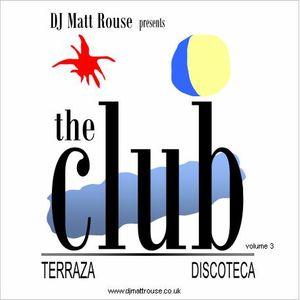DJ Matt Rouse || The Club (volume 3): Terraza