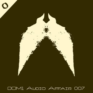 Audio Affair Broadcast 007 - DOM1