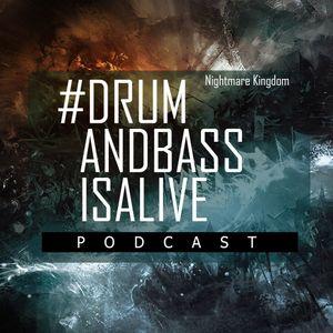 Nightmare Kingdom – #DrumAndBassIsAlive Podcast№2