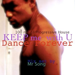 KEEP ME WITH U ( Dance Forever )