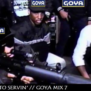 BACK TO SERVIN' // GOYA MIX 7