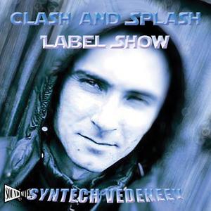 #118 Clash and Splash Label Show