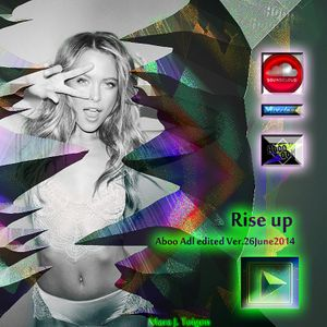 Rise up (Aboo Adl edited Ver)26June2014