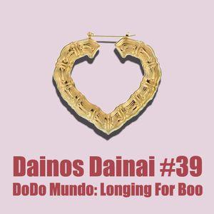 Dainos Dainai #39 DoDo Mundo: Longing For Boo