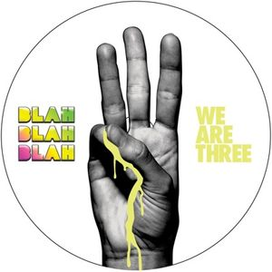 WeAre3 - Mixed Blah Blah Blah DJs
