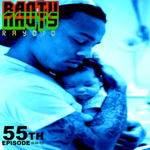 BantuNauts Raydio (55th Episode)... 6-20-15