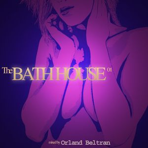 The Bathhouse mixed by Orland Beltran