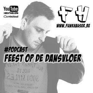 Funkhauser - Feest Op De Dansvloer Podcast Vol.12 (Jump & Retrohouse edition)