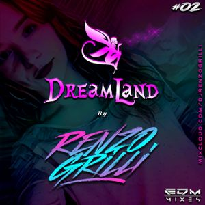 Dj Renzo Grilli @ DreamLand Mixes #02