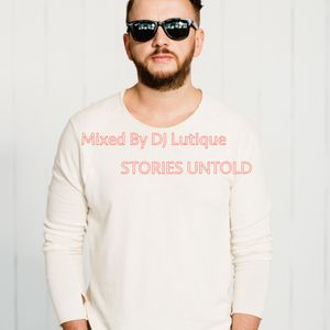 Mixed By DJ Lutique - Stories Untold