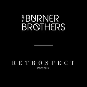 The Burner Brothers - Retrospect - DJ MIX 1999-2019