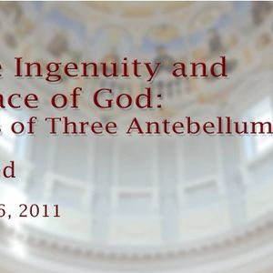Yankee Ingenuity and the Grace of God: Portraits of Three Antebellum Baptists