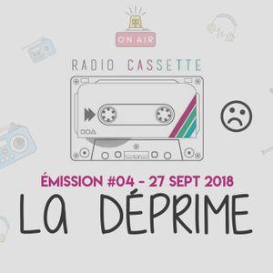 """La Radio Cassette - Émission 04 : """"La Déprime"""""""