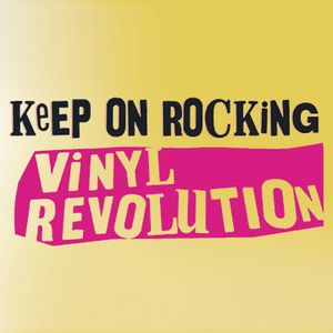 Keep On Rocking, Vinyl Revolution 6 aprile 2017 1
