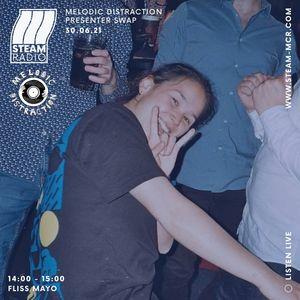 Fliss Mayo - STEAM Radio x Melodic Distraction 30.06.21