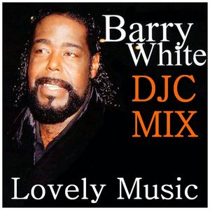 DJC mix Barry White Lovely Music